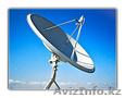 Спутниковое в Алматы ,  спутниковое ТВ в Алматы, Объявление #684412